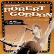 ROBERT GORDON – LIVE FAST, LOVE HARD! – Chris Spedding, Slim Jim Phantom (Stray Cats), Robert Gordon and Glen Matlock (Sex Pistols)